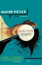 Nineteen Eighty ebook by David Peace