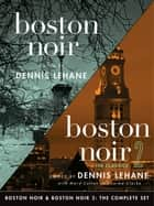 Boston Noir & Boston Noir 2: The Complete Set ebook by Dennis Lehane