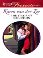 The Italian's Seduction eBook by Karen Van Der Zee