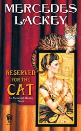 Reserved For The Cat - An Elemental Masters Novel ebook by Mercedes Lackey
