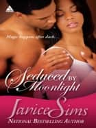 Seduced by Moonlight ebook by Janice Sims