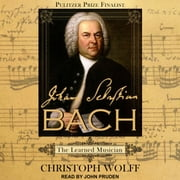 Johann Sebastian Bach - The Learned Musician audiobook by Christoph Wolff