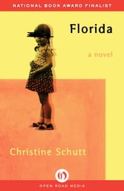 Florida - A Novel ebook by Christine Schutt