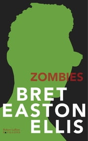 Zombies ebook by Bret EASTON ELLIS