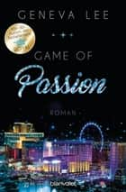 Game of Passion - Roman ebook by Geneva Lee, Charlotte Seydel
