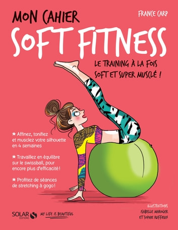 Mon cahier Soft fitness ebook by France CARP