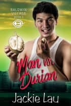 Man vs. Durian ebook by Jackie Lau