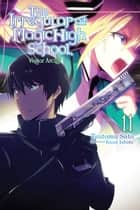 The Irregular at Magic High School, Vol. 11 (light novel) - Visitor Arc, Part III ebook by Tsutomu Sato, Kana Ishida