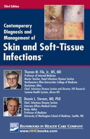 Contemporary Diagnosis and Management of Skin and Soft-Tissue Infections®, 3rd edition ebook by Thomas M. File, Jr., MD, MS,Dennis L. Stevens, MD, PhD