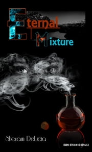 ETERNAL MIXTURE ebook by SHEVAUN A DELUCIA