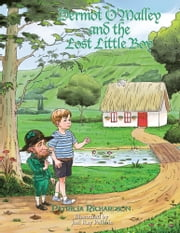 Dermot O'Malley and the Lost Little Boy ebook by Patricia A. Richardson