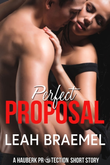 Perfect Proposal ebook by Leah Braemel