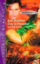 Just Another Day in Paradise eBook by Justine Davis