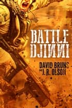 Battle Djinni - A Military Thriller Novella ebook by David Bruns, J.R. Olson
