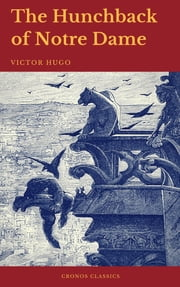 The Hunchback of Notre Dame (Cronos Classics) ebook by Victor Hugo,Cronos Classics