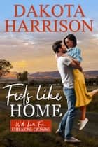 Feels Like Home ebook by Dakota Harrison