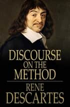 Discourse on the Method ebook by Rene Descartes