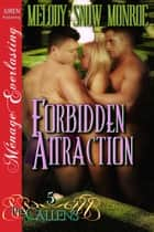 Forbidden Attraction ebook by Melody Snow Monroe