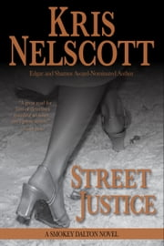 Street Justice: A Smokey Dalton Novel ebook by Kris Nelscott