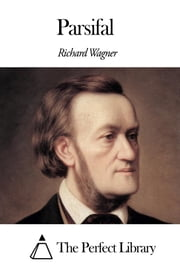 Parsifal ebook by Richard Wagner
