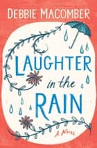 Laughter in the Rain - A Novel ebook by