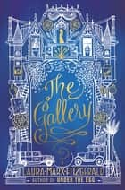 The Gallery ebook by Laura Marx Fitzgerald