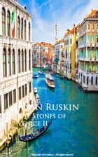 The Stones of Venice II ebook by John Ruskin