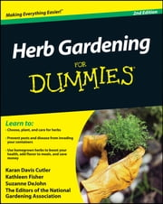 Herb Gardening For Dummies ebook by Karan Davis Cutler,Kathleen Fisher,Suzanne DeJohn,National Gardening Association