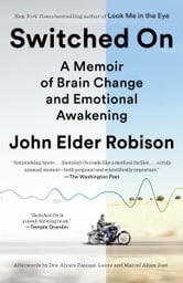 Switched On - A Memoir of Brain Change and Emotional Awakening ebook by John Elder Robison,Marcel Just
