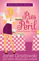Pies & Peril ebook by Janel Gradowski