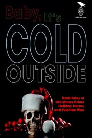 Baby, It's Cold Outside ebook by Same Wiebe, Claude Lalumière, Therese Greenwood