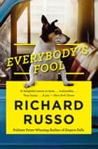 Everybody's Fool ebook by Richard Russo