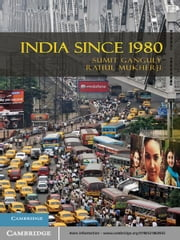 India Since 1980 ebook by Sumit Ganguly,Rahul Mukherji
