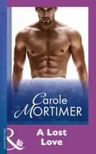 A Lost Love (Mills & Boon Modern) ebook by Carole Mortimer
