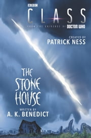 Class: The Stone House ebook by Patrick Ness, A. K. Benedict