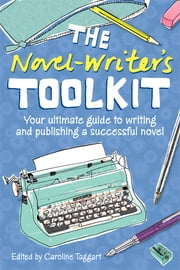The Novelwriter's Toolkit ebook by Caroline Taggart