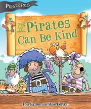 Pirates Can Be Kind ebook by Easton, Tom