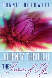 Journey Through the Seasons of Life ebook by Bonnie Bothwell