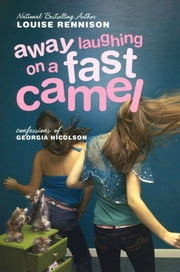 Away Laughing on a Fast Camel - Even More Confessions of Georgia Nicolson ebook by Louise Rennison