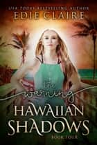 The Warning: Hawaiian Shadows, Book Four ebook by Edie Claire