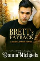 Brett's Payback - Royal Pines, #2 ebook by Donna Michaels