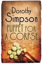 Puppet For A Corpse ebook by Dorothy Simpson