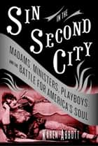 Sin in the Second City ebook by Karen Abbott