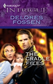 The Cradle Files ebook by Delores Fossen
