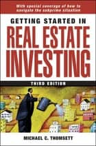 Getting Started in Real Estate Investing ebook by Michael C. Thomsett