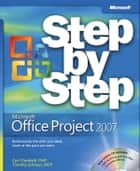Microsoft Office Project 2007 Step by Step ebook by Carl Chatfield, Timothy Johnson