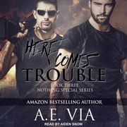 Here Comes Trouble audiobook by A.E. Via
