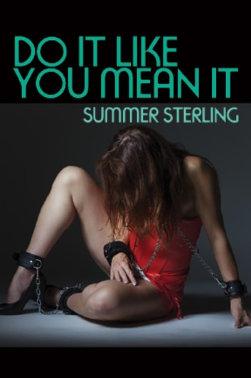 Do It Like You Mean It ebook by Summer Sterling