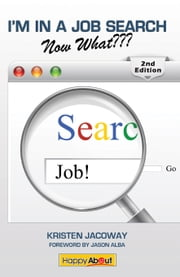 I'm in a Job Search--Now What??? (2nd Edition) ebook by Kristen Jacoway