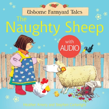 The Naughty Sheep: Usborne Farmyard Tales ebook by Heather Amery